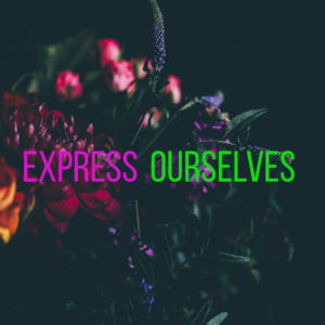 Express Ourselves